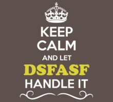 Keep Calm and Let DSFASF Handle it Kids Clothes