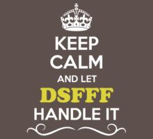 Keep Calm and Let DSFFF Handle it Kids Clothes