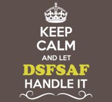 Keep Calm and Let DSFSAF Handle it Kids Clothes