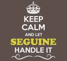 Keep Calm and Let SEGUINE Handle it Kids Clothes
