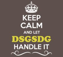 Keep Calm and Let DSGSDG Handle it Kids Clothes