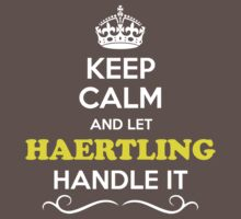 Keep Calm and Let HAERTLING Handle it Kids Clothes