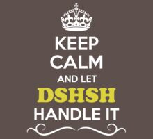 Keep Calm and Let DSHSH Handle it Kids Clothes