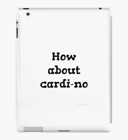 How about cardi-no iPad Case/Skin