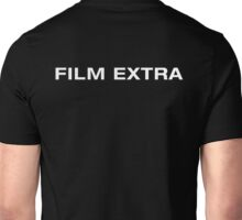 Film Extra (White Text) Unisex T-Shirt