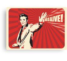 Elvis is Alive! Canvas Print
