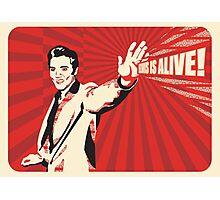 Elvis is Alive! Photographic Print
