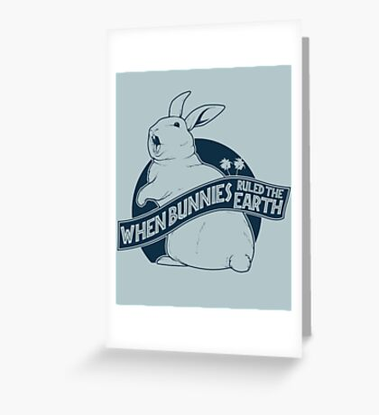 When Buns Ruled the Earth Greeting Card