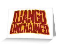 DJANGO UNCHAINED - Typography design Greeting Card