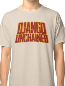 DJANGO UNCHAINED - Typography design Classic T-Shirt