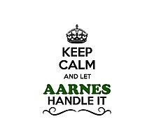 Keep Calm and Let AARNES Handle it Photographic Print