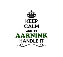 Keep Calm and Let AARNINK Handle it Photographic Print