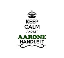 Keep Calm and Let AARONE Handle it Photographic Print