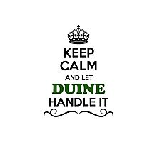 Keep Calm and Let DUINE Handle it Photographic Print