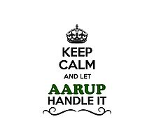 Keep Calm and Let AARUP Handle it Photographic Print