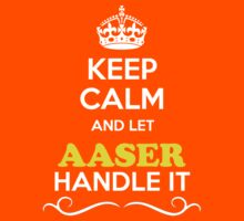 Keep Calm and Let AASER Handle it Kids Clothes