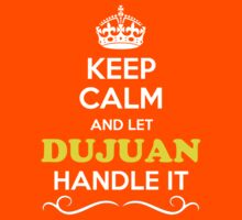 Keep Calm and Let DUJUAN Handle it Kids Clothes