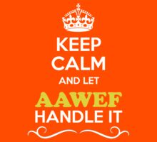 Keep Calm and Let AAWEF Handle it Kids Clothes
