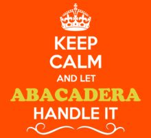 Keep Calm and Let ABACADERA Handle it Kids Clothes