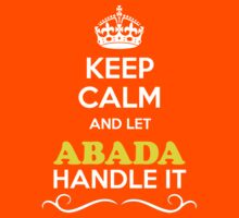 Keep Calm and Let ABADA Handle it Kids Clothes