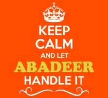 Keep Calm and Let ABADEER Handle it Kids Clothes