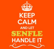 Keep Calm and Let SENFLE Handle it Kids Clothes