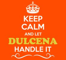 Keep Calm and Let DULCENA Handle it Kids Clothes