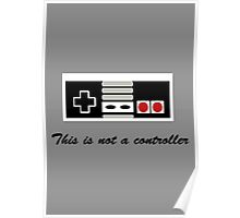 This is not a controller Poster