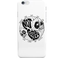 Not Today! iPhone Case/Skin