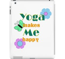 Yoga makes me happy iPad Case/Skin