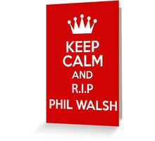RIP Phil Walsh Greeting Card