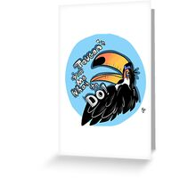 toucan't Greeting Card