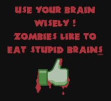 Zombies like stupid brains by NewSignCreation