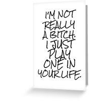 Funny Bitch Quote Greeting Card