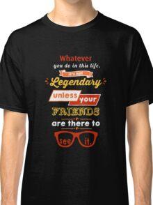 Legendary - Barney Stinson Quote (Orange) Classic T-Shirt