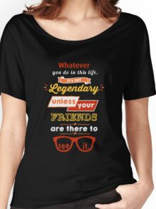 Legendary - Barney Stinson Quote (Orange) Women's Relaxed Fit T-Shirt