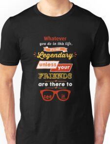 Legendary - Barney Stinson Quote (Orange) Unisex T-Shirt