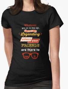 Legendary - Barney Stinson Quote (Orange) Womens Fitted T-Shirt