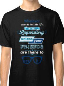 Legendary - Barney Stinson Quote (Blue) Classic T-Shirt