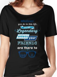 Legendary - Barney Stinson Quote (Blue) Women's Relaxed Fit T-Shirt