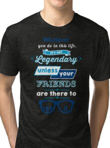 Legendary - Barney Stinson Quote (Blue) Tri-blend T-Shirt