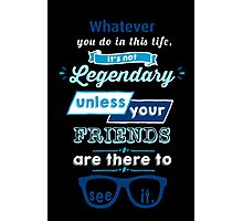 Legendary - Barney Stinson Quote (Blue) Photographic Print