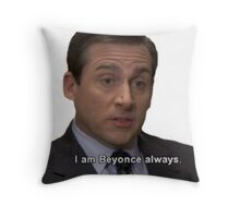i am beyonce always Throw Pillow