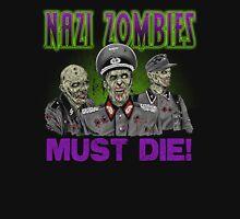 Nazi Zombies Must Die! Unisex T-Shirt