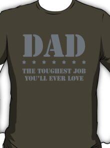 DAD - Toughest Job You'll Ever Love T-Shirt