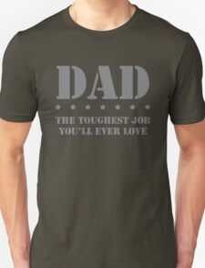 DAD - Toughest Job You'll Ever Love Unisex T-Shirt