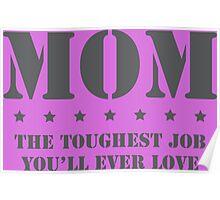 MOM - Toughest Job You'll Ever Love Poster