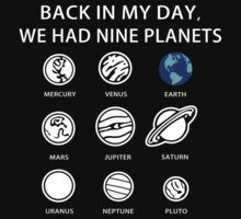 Back in My Day, We Had Nine Planets Kids Tee
