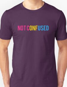 """Pansexual """"Not Confused"""" T-Shirt"""