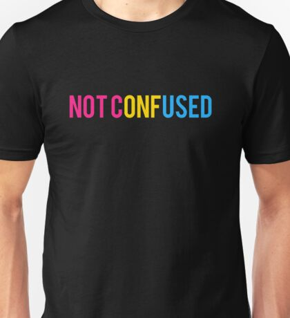 "Pansexual ""Not Confused"" Unisex T-Shirt"